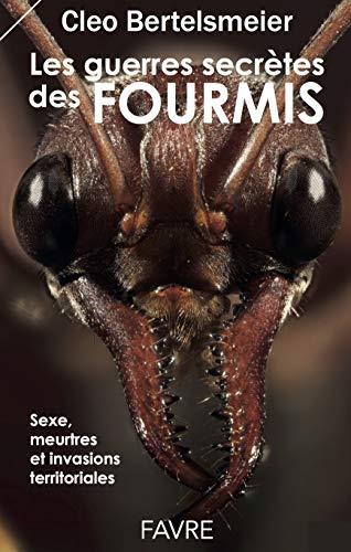 Les guerres secrètes des fourmis