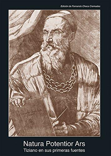 Natura Potentior Ars. Tiziano en sus primeras fuentes (1513-1681) (Fuentes de arte)