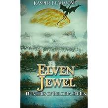 Elven Jewel: Hunters of Reloria series book 1: Volume 1