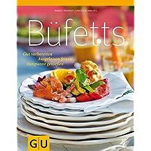 Büfetts: Gut vorbereiten - Ausgelassen feiern - Entspannt genießen (GU Themenkochbuch)