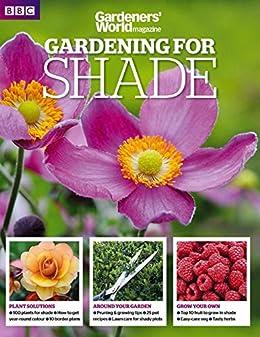 Gardening For SHADE By BBC Gardenersu0027 World Magazine EBook: Tamsin Hope  Thomson, David Hurrion: Amazon.co.uk: Kindle Store