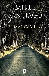 El mal camino (Spanish Edition)