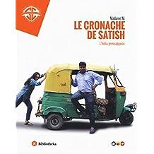 Le cronache de Satish. L'India pressappoco