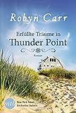Erfüllte Träume in Thunder Point von Robyn Carr