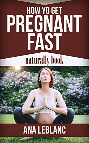How to get pregnant fast naturally book