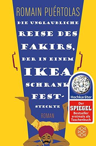Preisvergleich Produktbild Die unglaubliche Reise des Fakirs, der in einem Ikea-Schrank feststeckte: Roman (Hochkaräter)