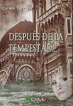 Después de la tempestad...: Saga 8 días en Roma de [Torrico, Carmen]