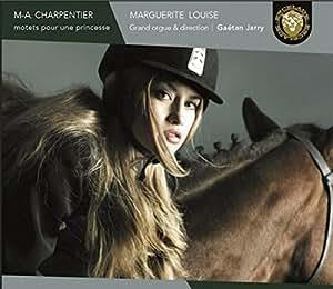 Charpentier: Motets Pour Une Princesse