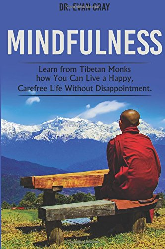 mindfulness-learn-from-tibetan-monks-how-you-can-live-a-happy-carefree-life-without-disappointment