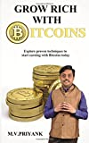 Grow Rich With Bitcoins: Explore Proven Techniques to Start Earning With Bitcoins Today