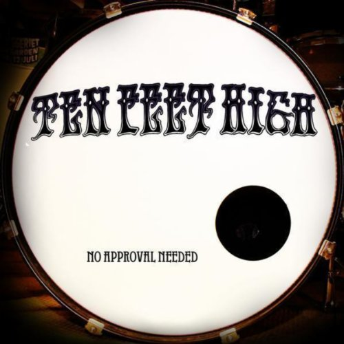 No Approval Needed : No approval needed by ten feet high on amazon music