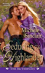 Seducing the Highlander (The Mctiernays) by Michele Sinclair (2013-06-04)