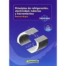 Principios de Refrigeración, Electricidad, Tuberáis y Herramientas (DVD 1): TECNICOS DE SERVICIO VOL.1 (TÉCNICOS DE SERVICIO)