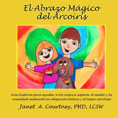 Abrazo Magico del Arcoiris por Janet Courtney
