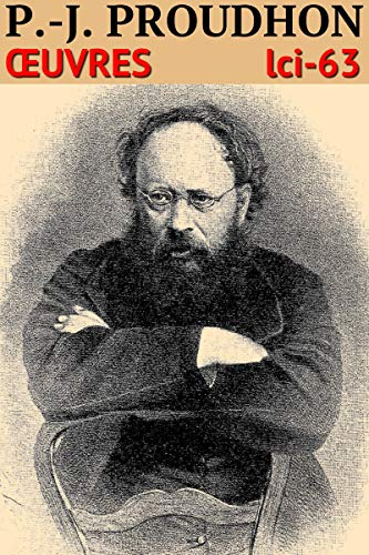 Pierre-Joseph Proudhon: Oeuvres - N° 63 (French Edition)
