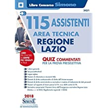 115 assistenti area tecnica Servizio NUE 112. Regione Lazio (G.U. 27-2-2018, n. 17). Quiz commentati per la prova preselettiva. Con software di simulazione