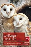 Greifvögel und Eulen: Alle Arten Mitteleuropas
