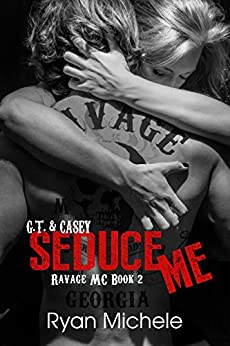Seduce Me (Ravage MC #2) by [Michele, Ryan]