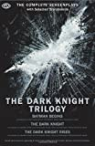 The Dark Knight Trilogy: Batman Begins/The Dark Knight/The Dark Knight Rises (The Opus Screenplay)