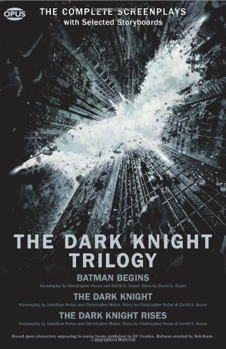 The Dark Knight Trilogy: The Complete Screenplays (The Opus Screenplay) por Christopher Nolan