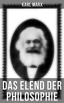 Karl Marx: Das Elend der Philosophie