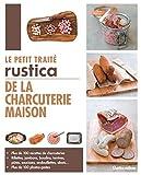 Telecharger Livres Le petit traite Rustica de la charcuterie maison (PDF,EPUB,MOBI) gratuits en Francaise