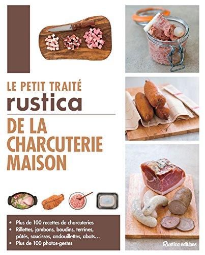 Le petit traité Rustica de la charcuterie maison (Les petits traités) par Caroline Guézille