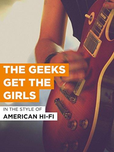 """The Geeks Get The Girls im Stil von \""""American Hi-Fi\"""""""