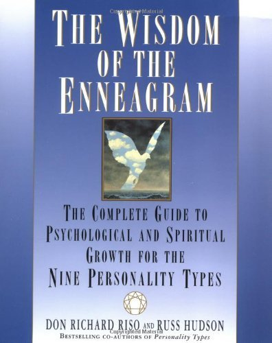 The Wisdom of the Enneagram: The Complete Guide to Psychological and Spiritual Growth for the Nine Personality Types by Riso, Don Richard, Hudson, Russ (1999) Paperback