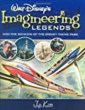 Walt Disney's Legends of Imagineering and the Genesis of the Disney Theme Park