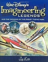 WALT DISNEY'S LEGENDS OF IMAGINEERING: And the Genesis of the Disney Theme Park