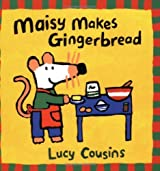 Maisy Makes Gingerbread (Maisy storybooks) by Lucy Cousins (1999-08-16)