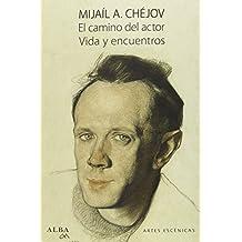 El Camino Del Actor (Artes Escénicas)