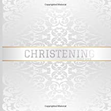 "Christening Guest Book: Keepsake Message Log With 100 Formatted Lined & Unlined Pages With Gift Log, Quotes, Photo Pages, For Family And Friends To ... 8.5""x8.5"" Paperback: Volume 9 (Baby Guest)"