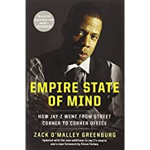 Empire State of Mind: How Jay-Z Went from Street Corner to Corner Office by Zack O'Malley Greenburg (2012-06-26)