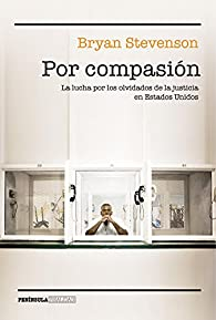 Por compasión par Bryan Stevenson