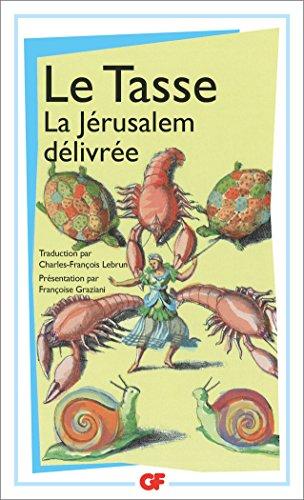 La Jérusalem délivrée par Le Tasse