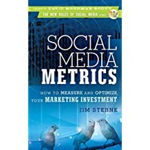 Social Media Metrics: How to Measure and Optimize Your Marketing Investment by Jim Sterne (2010-04-05)