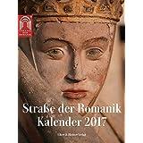 Straße der Romanik Kalender 2017: In Zusammenarbeit mit dem Tourismusverband Sachsen-Anhalt e.V.