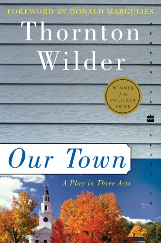 Our Town: A Play in Three Acts (Perennial Classics) (Thorton Arts)