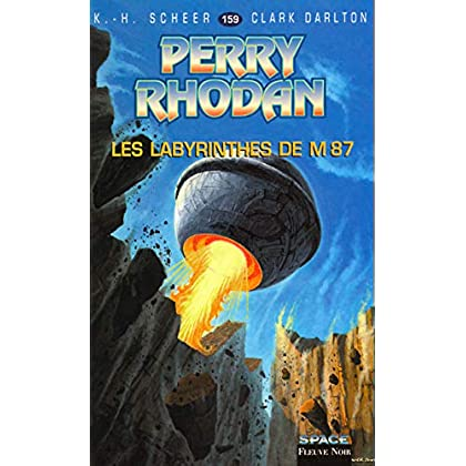 Perry Rhodan, tome 159 : Les Labyrinthes de M87