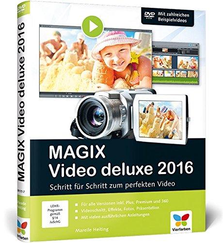 MAGIX Video deluxe 2016: Das Buch zur Software. Schritt für Schritt zum...