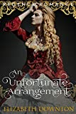 An Unfortunate Arrangement (Clean Regency Romance)