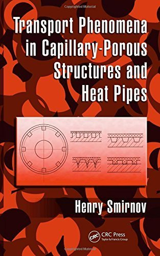 transport-phenomena-in-capillary-porous-structures-and-heat-pipes-by-smirnov-henry-2009-hardcover