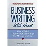 Business Writing With Heart: How to Build Great Work Relationships One Message at a TIme (English Edition)