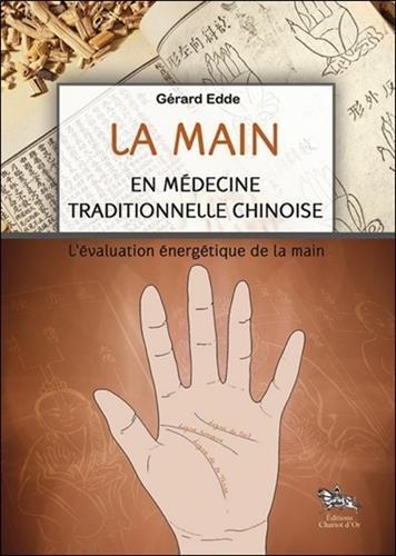 La main en médecine traditionnelle chinoise : L'évaluation énergétique de la main par Gérard Edde