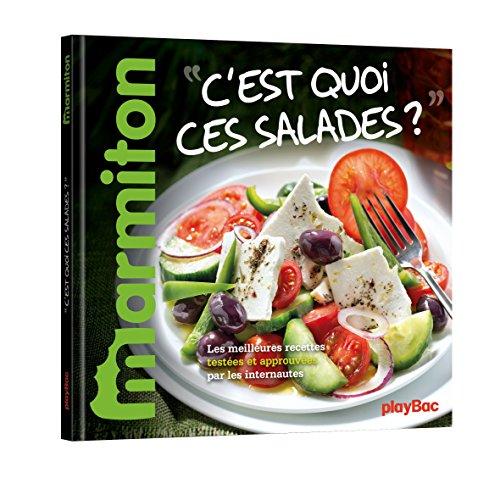C'est quoi ces salades ? : Les meilleures recettes testées et approuvées par les internautes