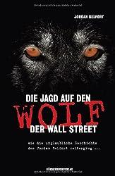 Die Jagd auf den Wolf der Wall Street: Wie die unglaubliche Geschichte des Jordan Belfort weiterging...
