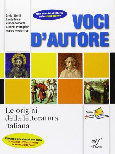 Voci d'autore. Le origini della letteratura italiana. Per le Scuole superiori