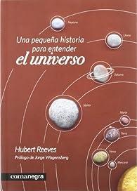 Una pequeña historia para entender el universo par Hubert Reeves
